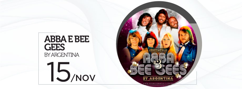 Espetáculo ABBA & BEE GEES by Argentina